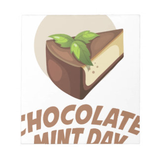 Chocolate Mint Day - Appreciation Day Notepad