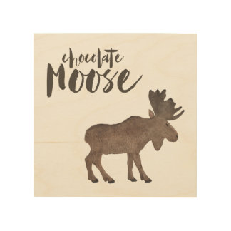 Chocolate Moose Wood Print