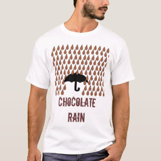 Chocolate Rain T-Shirt