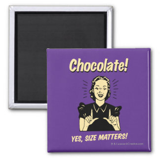 Chocolate: Size Matters Square Magnet