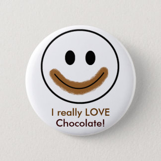 """Chocolate Smiley Face """"I really LOVE Chocolate!"""" 6 Cm Round Badge"""