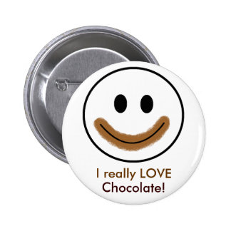 """Chocolate Smiley Face """"I really LOVE Chocolate!"""" Button"""