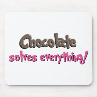 Chocolate solves everything! mouse pad