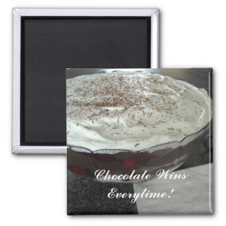 Chocolate Wins Everytime! Square Magnet
