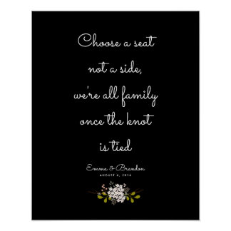Choose a Seat, Not a Side Wedding Ceremony Sign Poster