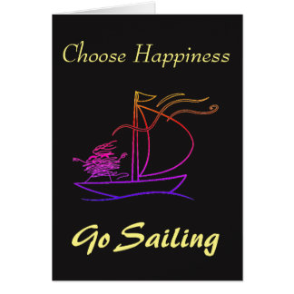 Choose happiness, go sailing card