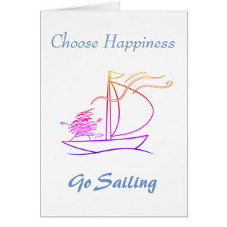 Choose happiness, go sailing - motivational card