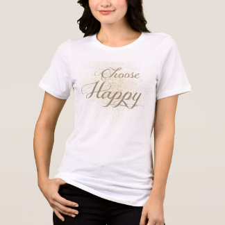 Choose Happy T-Shirt
