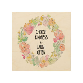 Choose Kindness and Laugh Often Watercolor Flowers Wood Print