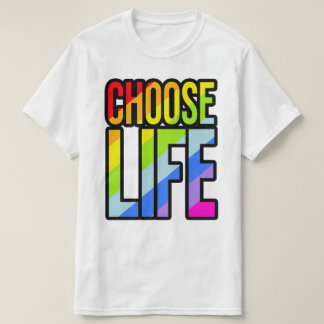 Choose life colorful rainbow text slogan t-shirt