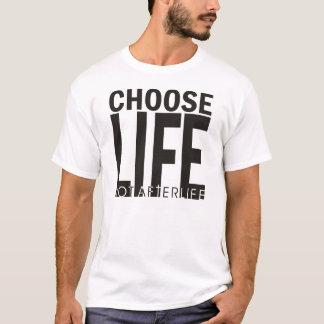 Choose Life Not Afterlife T-Shirt