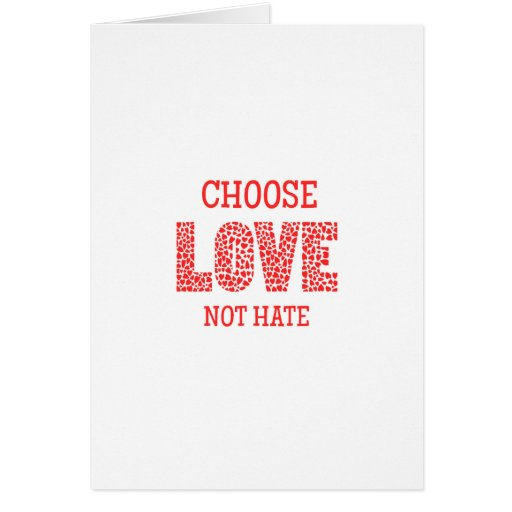 Choose LOVE Not Hate Greeting Cards