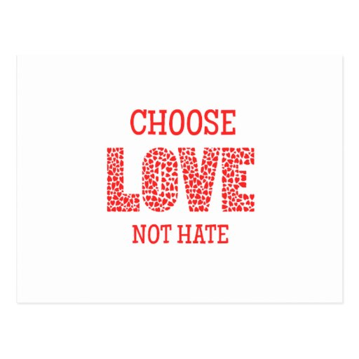 Choose LOVE Not Hate Post Card