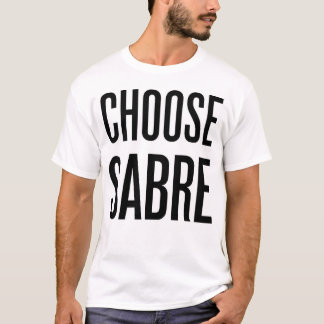 Choose sabre T-Shirt