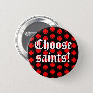 """Choose saints!"" Tag Line / Slogan 6 Cm Round Badge"