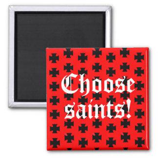 """Choose saints!"" Tag Line / Slogan Magnet"