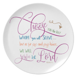 Choose who you will serve - Joshua 24:15 Plate