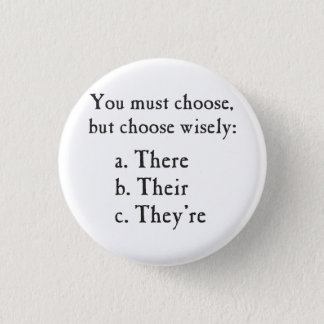 Choose Wisely There Their They're Grammar 3 Cm Round Badge