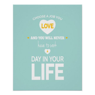 Choose Work -Teal Yellow Inspirational Poster Posters
