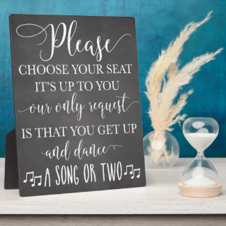 Choose Your Seat and Dance Wedding Sign Plaque