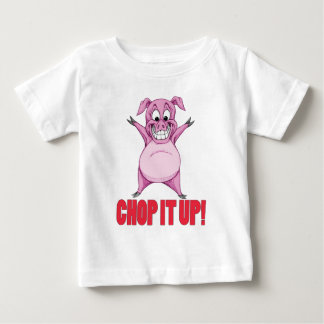 CHOP IT UP! BABY T-Shirt