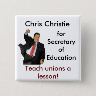 Chris Christie for Secretary of Education 15 Cm Square Badge