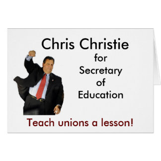 Chris Christie for Secretary of Education Greeting Card