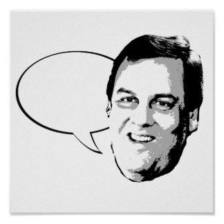 CHRIS CHRISTIE TALK BUBBLE -.png Print