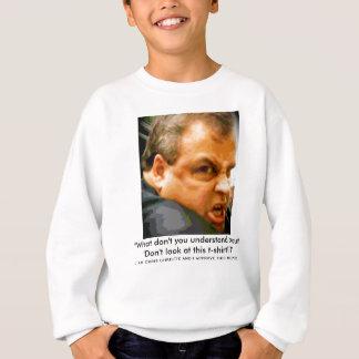 Chris Christie - Who u lookin' at?! Sweatshirt