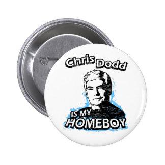 Chris Dodd is my homeboy 6 Cm Round Badge