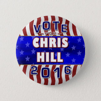 Chris Hill President 2016 Election Republican 6 Cm Round Badge