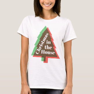 Chrismas In The House T-Shirt