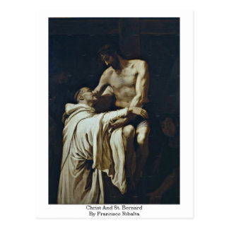 Christ And St. Bernard By Francisco Ribalta Post Cards