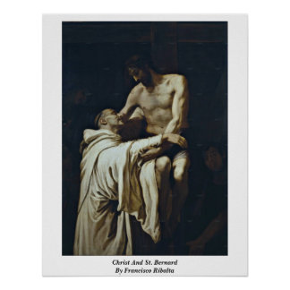 Christ And St. Bernard By Francisco Ribalta Poster