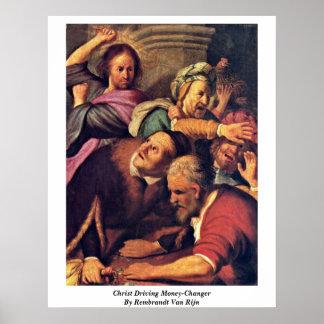 Christ Driving Money-Changer By Rembrandt Van Rijn Posters