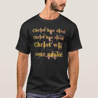 Christ has died, Christ has risen T-Shirt