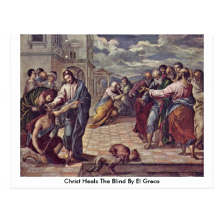Christ Heals The Blind By El Greco Postcard