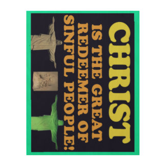 Christ Is The Great Redeemer Of Sinful People! Wood Wall Decor