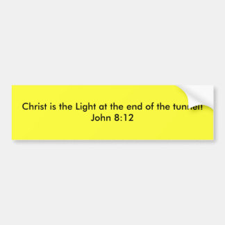Christ is the Light at the end of the tunnel! Bumper Sticker