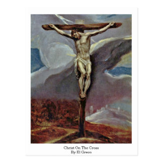 Christ On The Cross By El Greco Postcard