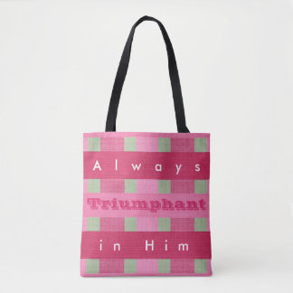 Christian Bible Verse ALWAYS TRIUMPHANT IN HIM Tote Bag