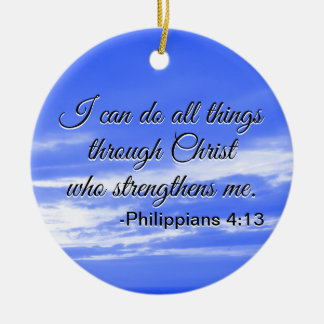 Christian Bible Verse I Can Do All Things Quote Ceramic Ornament