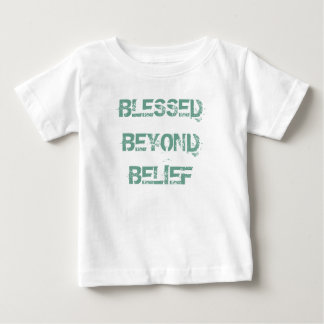 Christian Blessed Beyond Belief Baby T-Shirt