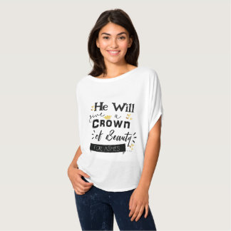 Christian Crown of Beauty For Ashes T-Shirt