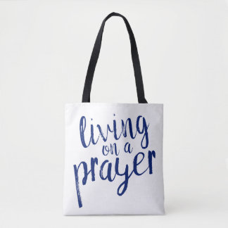 Christian Faith Living on a Prayer Tote Bag