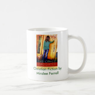 Christian Fiction by Miralee Ferrell. Coffee Mug