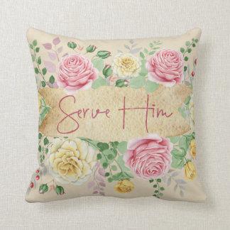 Christian Inspiration: Serve Him Quote Cushion