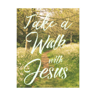 Christian Inspiration: Take a Walk with Jesus Canvas Print