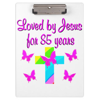 CHRISTIAN LOVED BY JESUS FOR 85 YEARS DESIGN CLIPBOARD