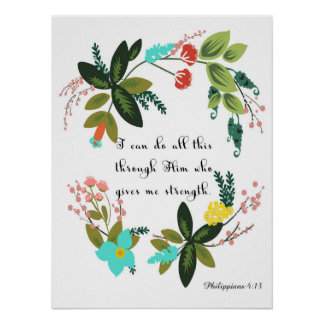 Christian Quote Art - Philippians 4:13 Posters